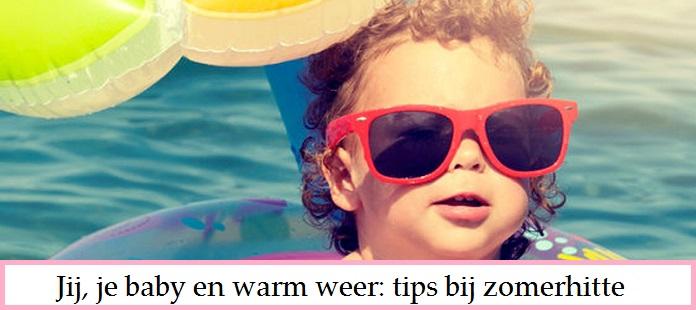 Jij, je baby en warm weer: tips bij zomerhitte